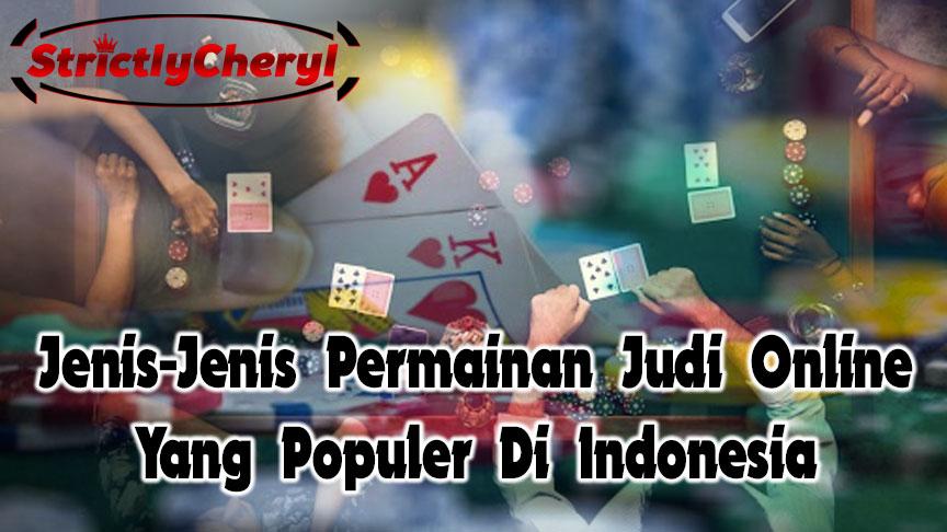 Jenis-Jenis Permainan Judi Online Yang Populer Di Indonesia