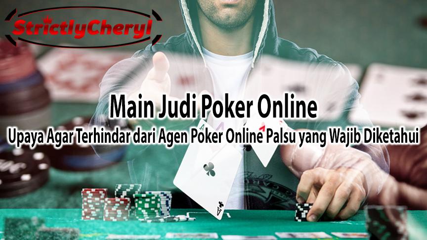 Upaya Agar Terhindar Dari Agen Poker Online Palsu yang Wajib Diketahui