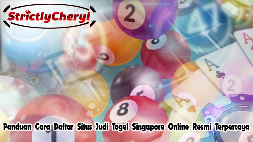 Panduan Cara Daftar Situs Judi Togel Singapore Online Resmi Terpercaya