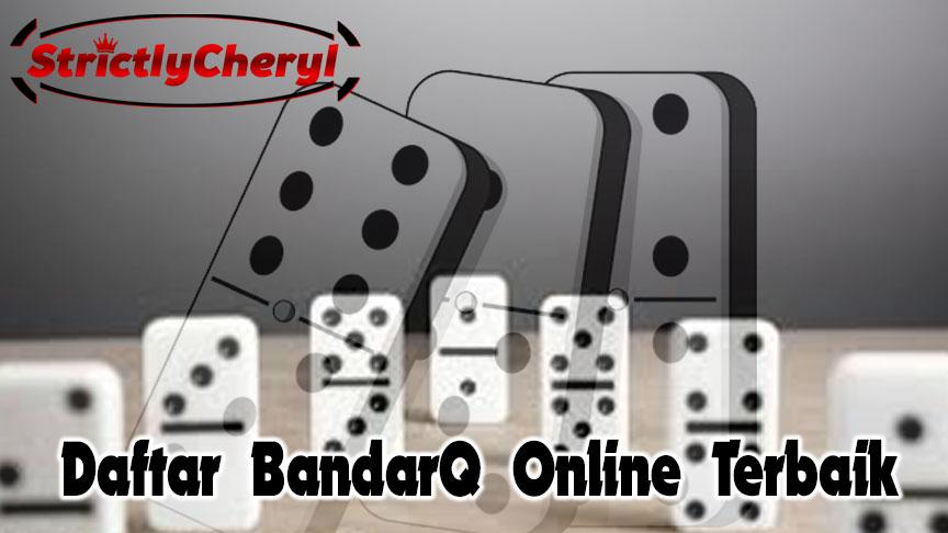BandarQ - Daftar Bandarq Online Terbaik - StrictlyCheryl